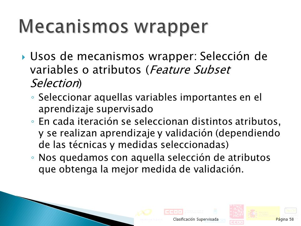Mecanismos wrapper Usos de mecanismos wrapper: Selección de variables o atributos (Feature Subset Selection)