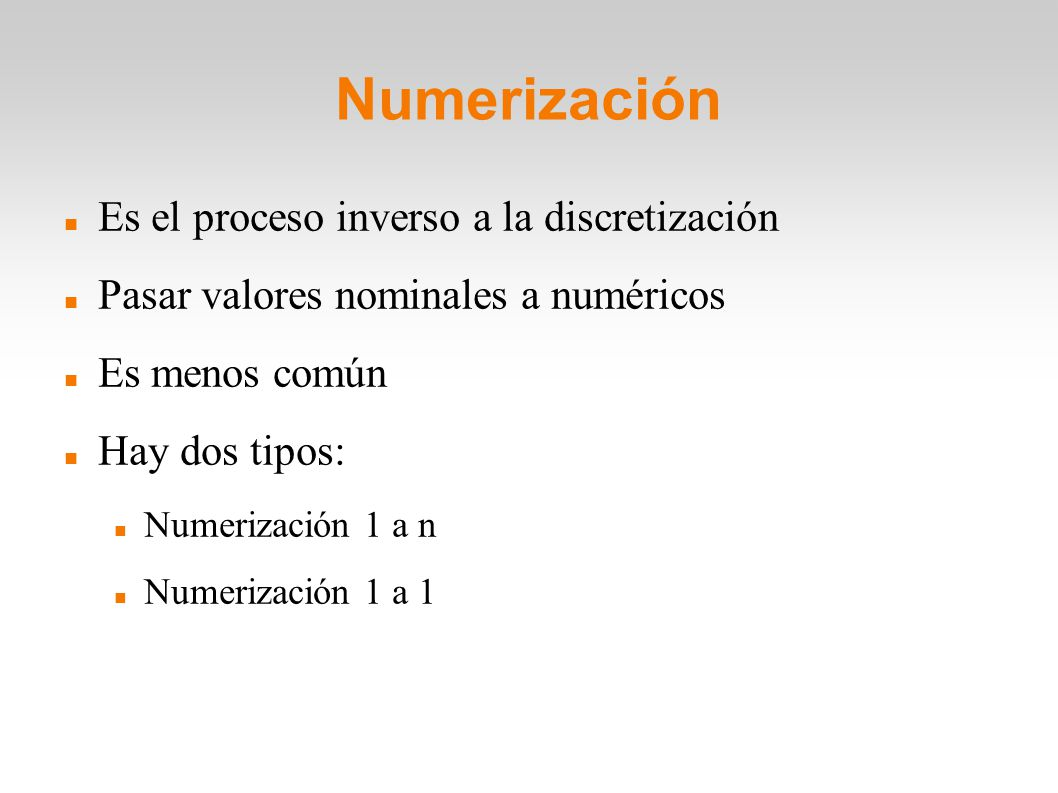 Numerización Es el proceso inverso a la discretización