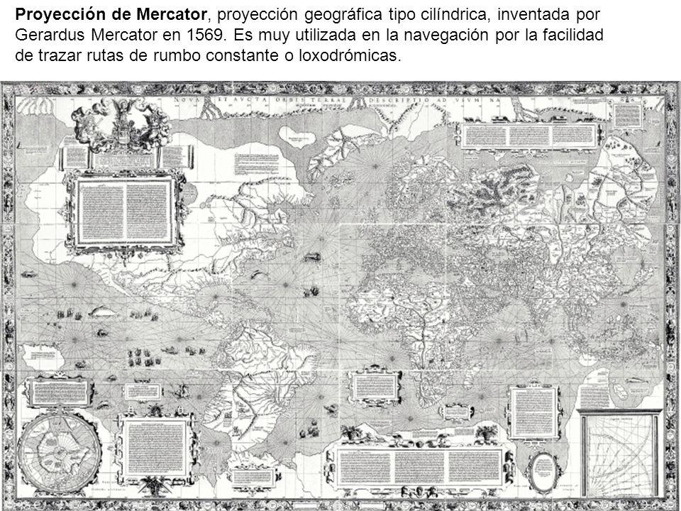 Proyección de Mercator, proyección geográfica tipo cilíndrica, inventada por