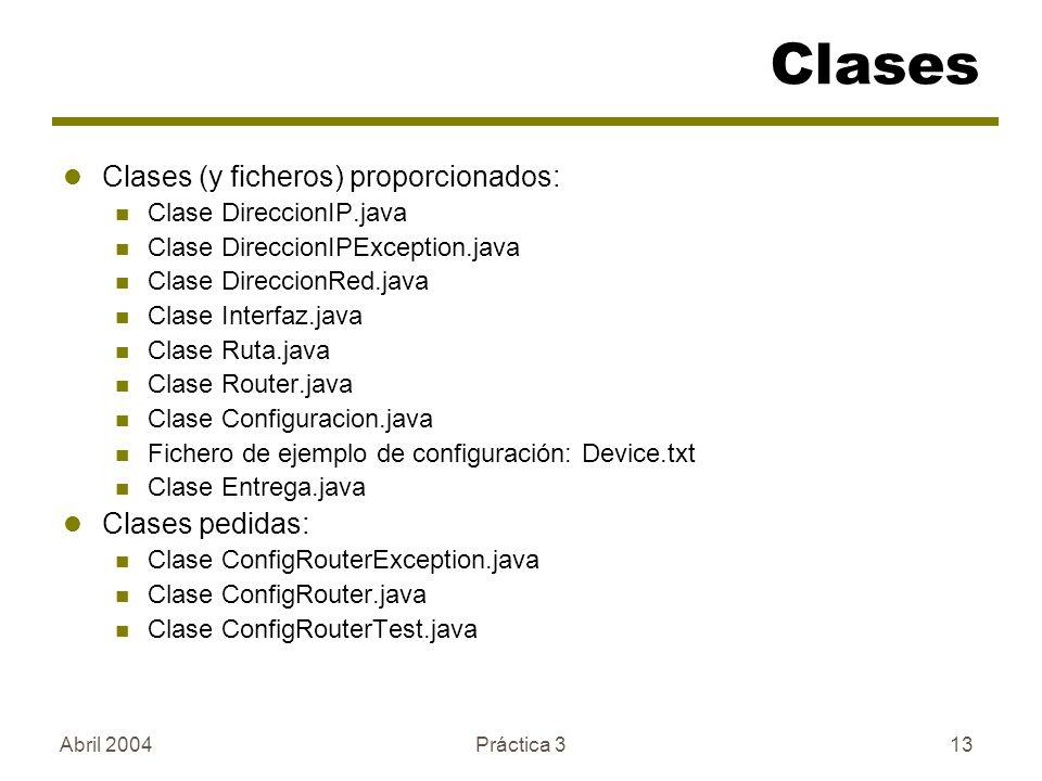 Clases Clases (y ficheros) proporcionados: Clases pedidas: