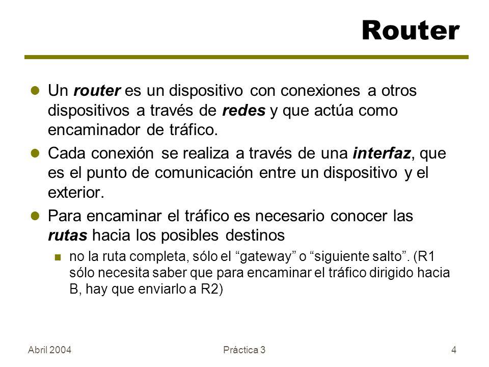 Router Un router es un dispositivo con conexiones a otros dispositivos a través de redes y que actúa como encaminador de tráfico.