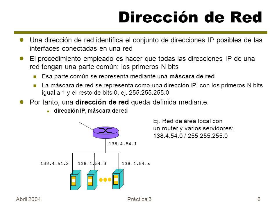 Dirección de Red Una dirección de red identifica el conjunto de direcciones IP posibles de las interfaces conectadas en una red.