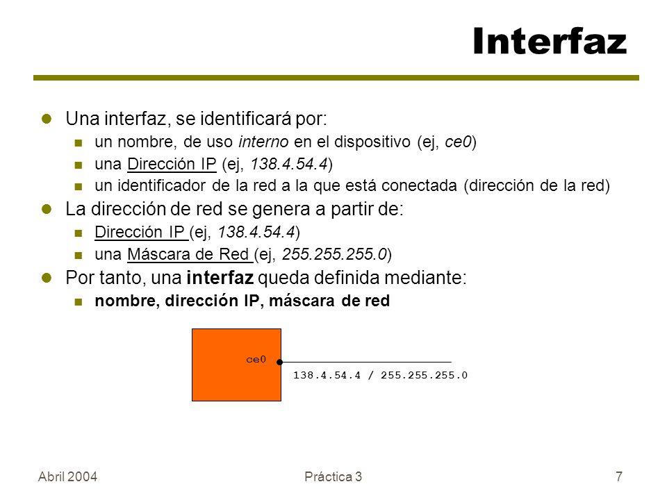 Interfaz Una interfaz, se identificará por:
