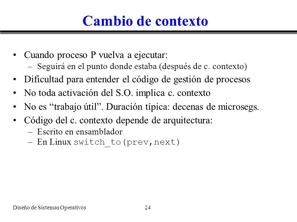 Cambio de contexto Cuando proceso P vuelva a ejecutar: