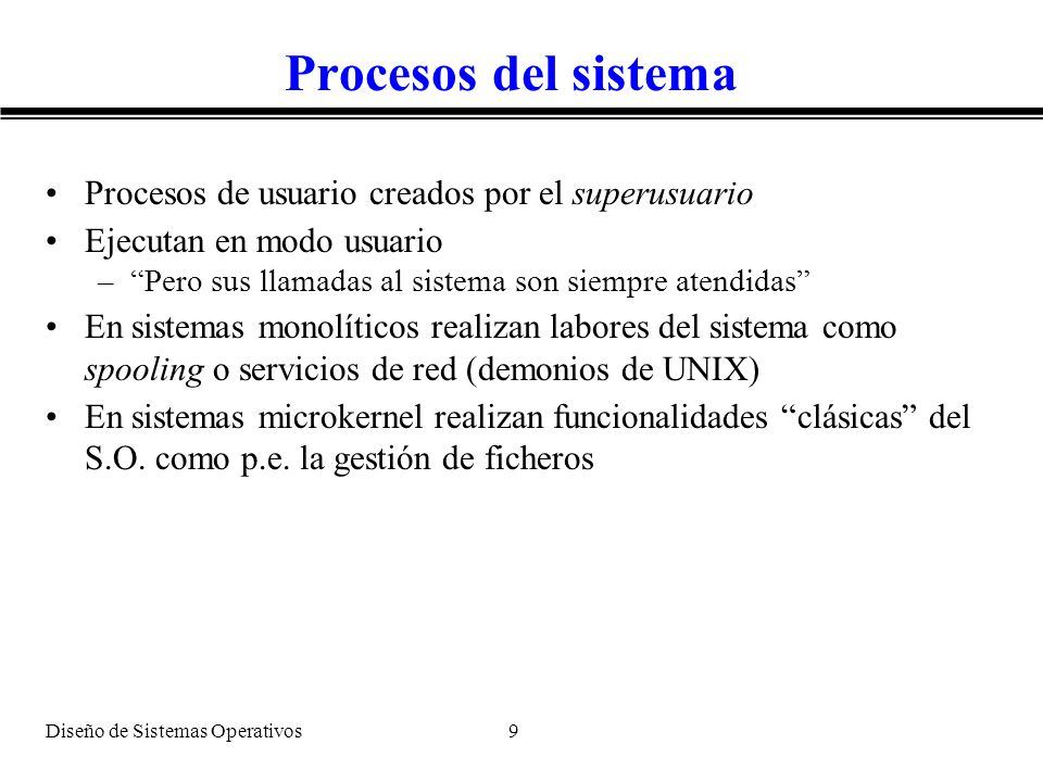 Procesos del sistema Procesos de usuario creados por el superusuario