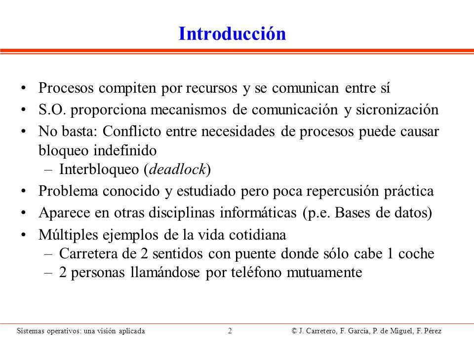 Caracterización Interbloqueo se caracteriza por la existencia de: