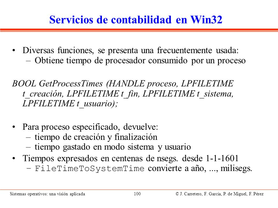 Servicios de E/S en Win32 Mismos que para archivos