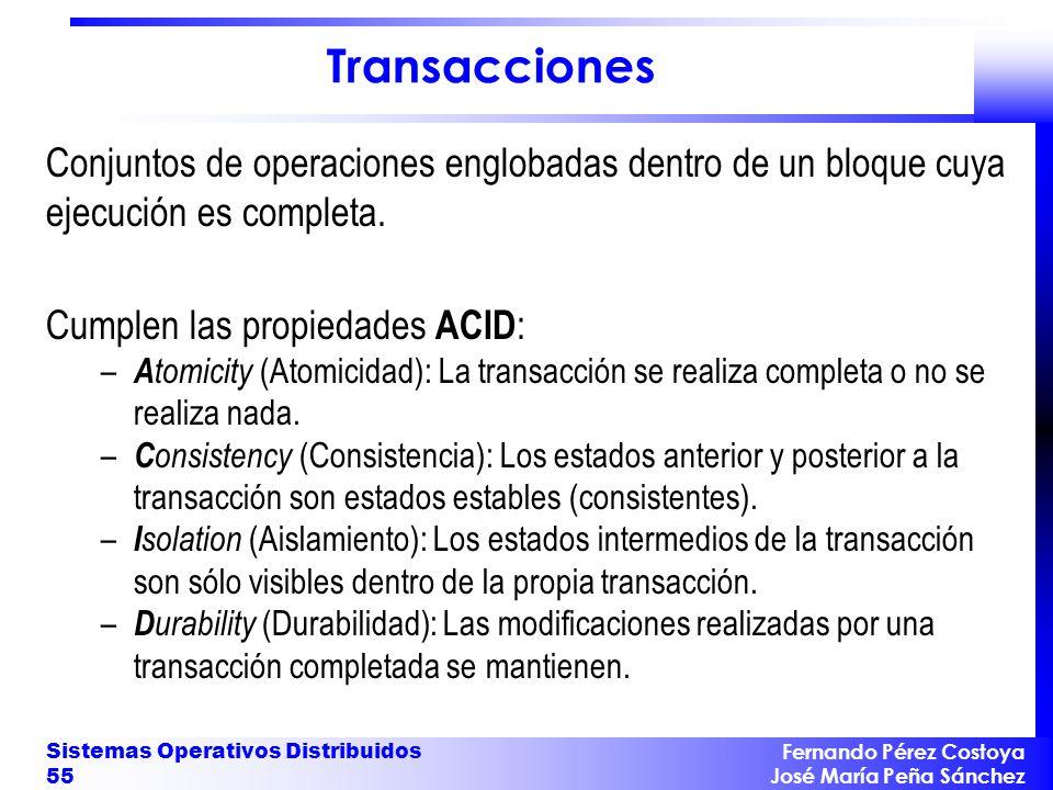 Transacciones Conjuntos de operaciones englobadas dentro de un bloque cuya ejecución es completa. Cumplen las propiedades ACID: