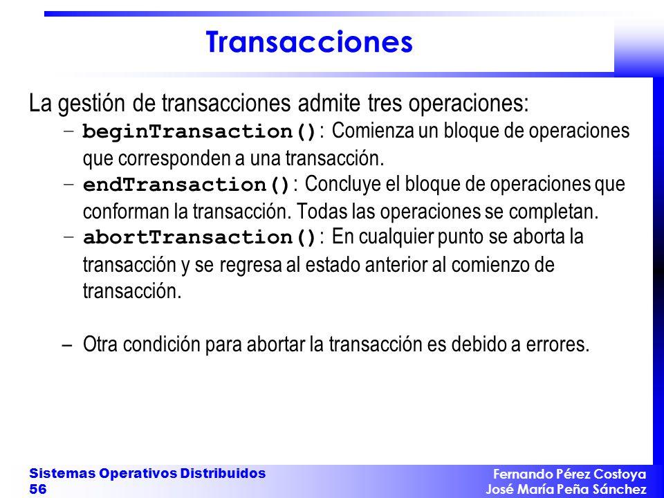 Transacciones La gestión de transacciones admite tres operaciones: