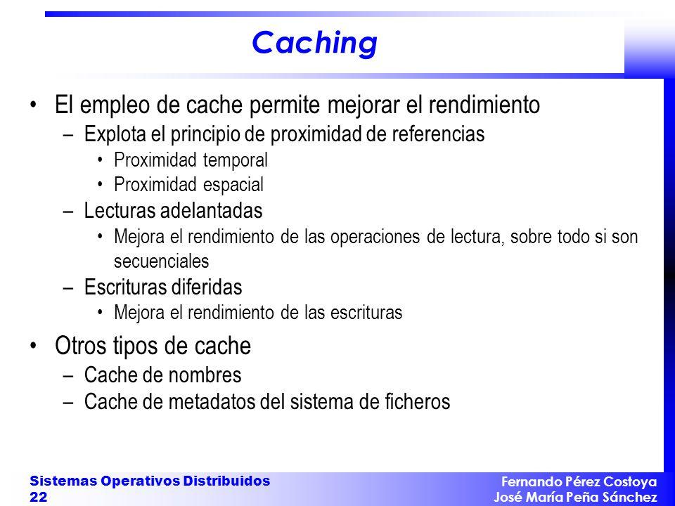 Caching El empleo de cache permite mejorar el rendimiento