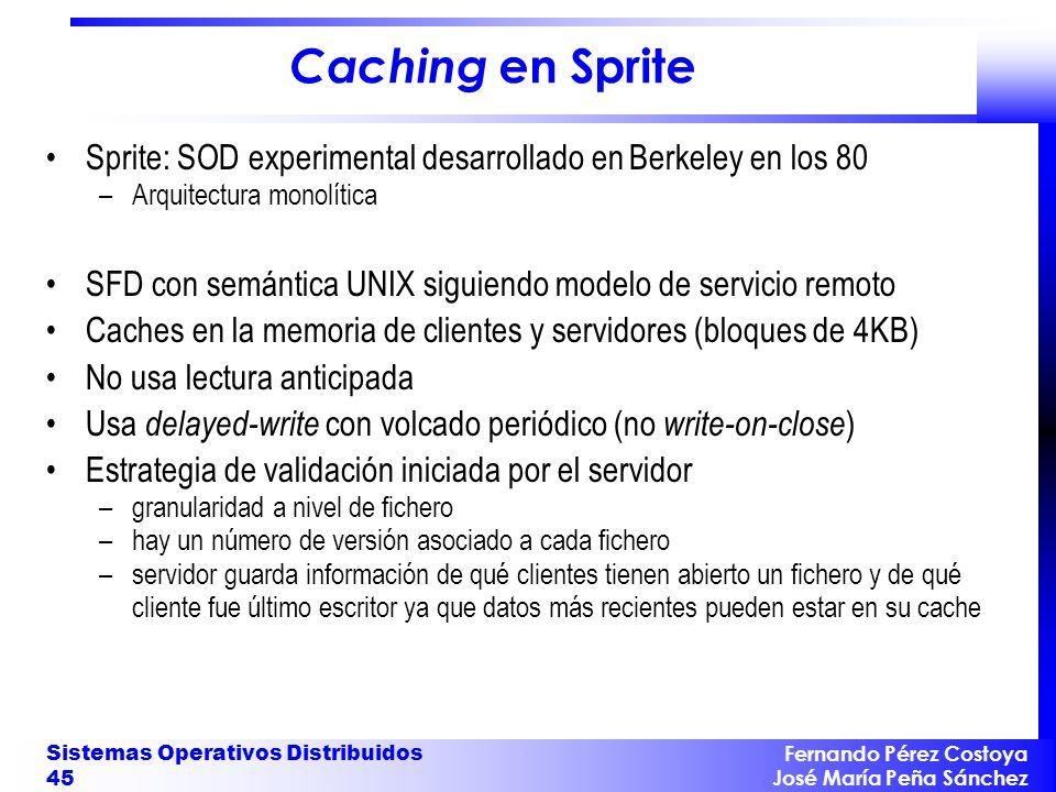 Caching en Sprite Sprite: SOD experimental desarrollado en Berkeley en los 80. Arquitectura monolítica.