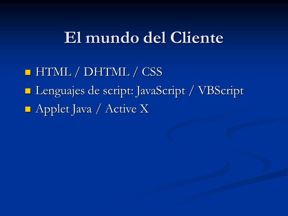 El mundo del Cliente HTML / DHTML / CSS