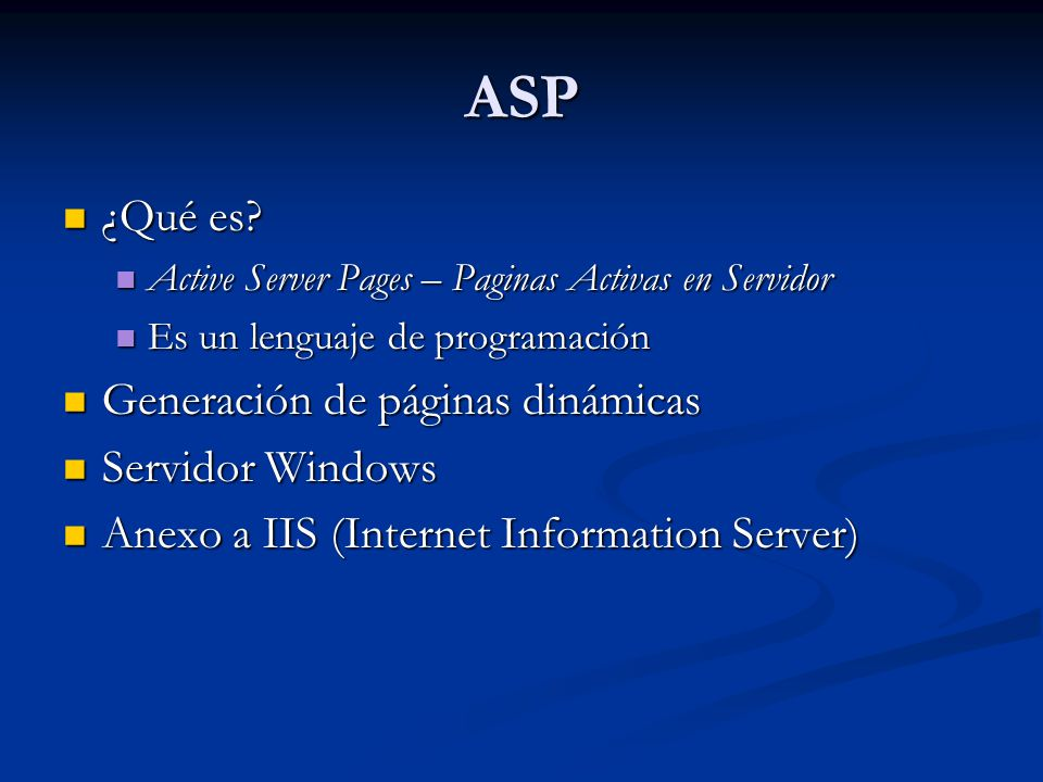 ASP ¿Qué es Generación de páginas dinámicas Servidor Windows