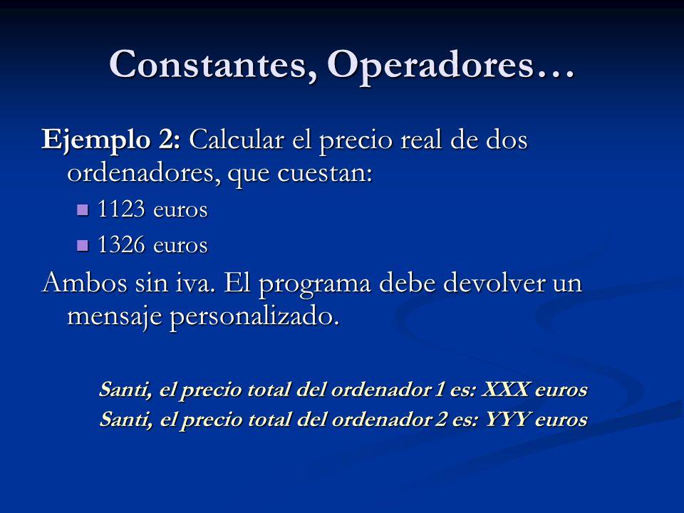 Constantes, Operadores…