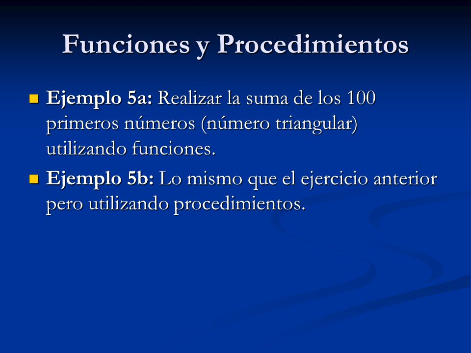 Funciones y Procedimientos