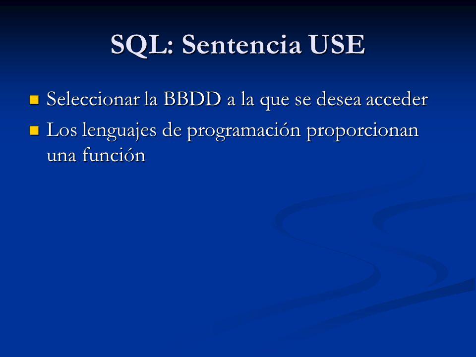 SQL: Sentencia USE Seleccionar la BBDD a la que se desea acceder