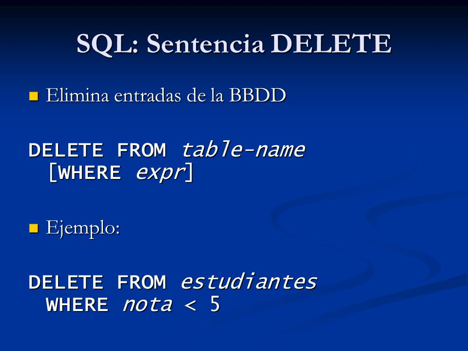 SQL: Sentencia DELETE Elimina entradas de la BBDD