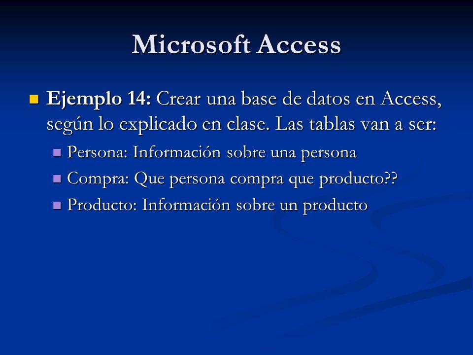 Microsoft Access Ejemplo 14: Crear una base de datos en Access, según lo explicado en clase. Las tablas van a ser: