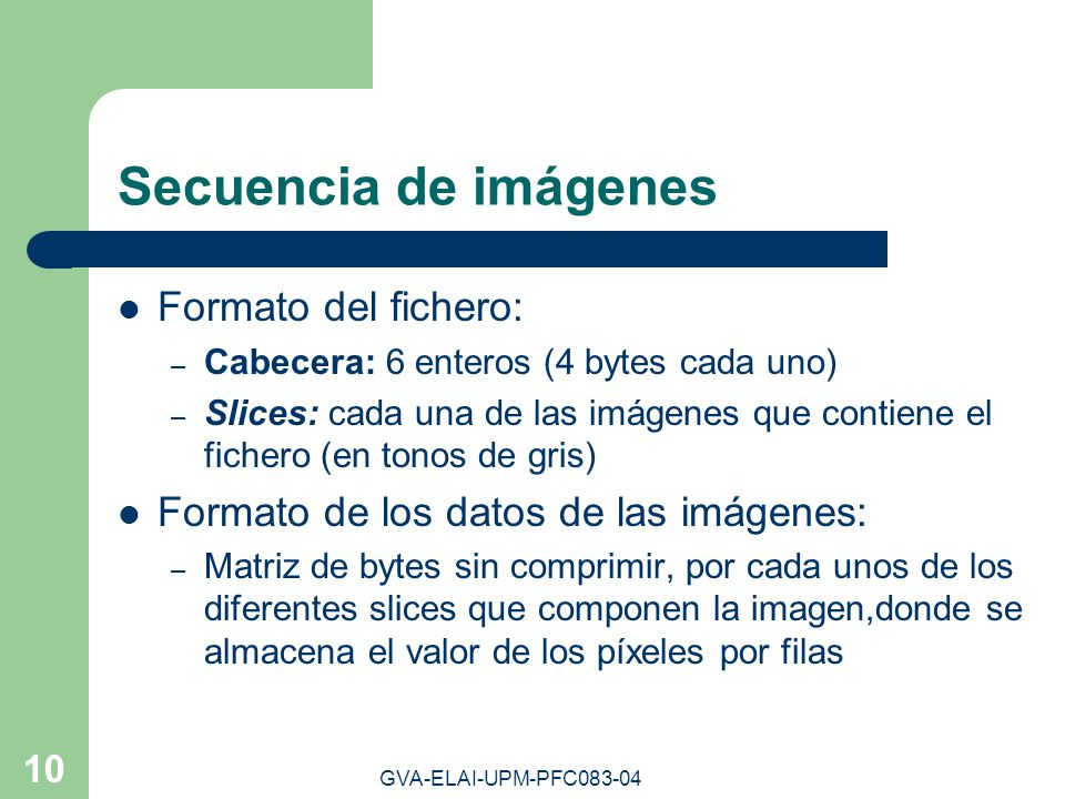Secuencia de imágenes Formato del fichero: