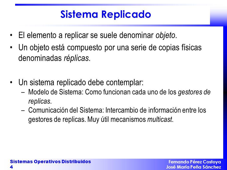 Sistema Replicado El elemento a replicar se suele denominar objeto.