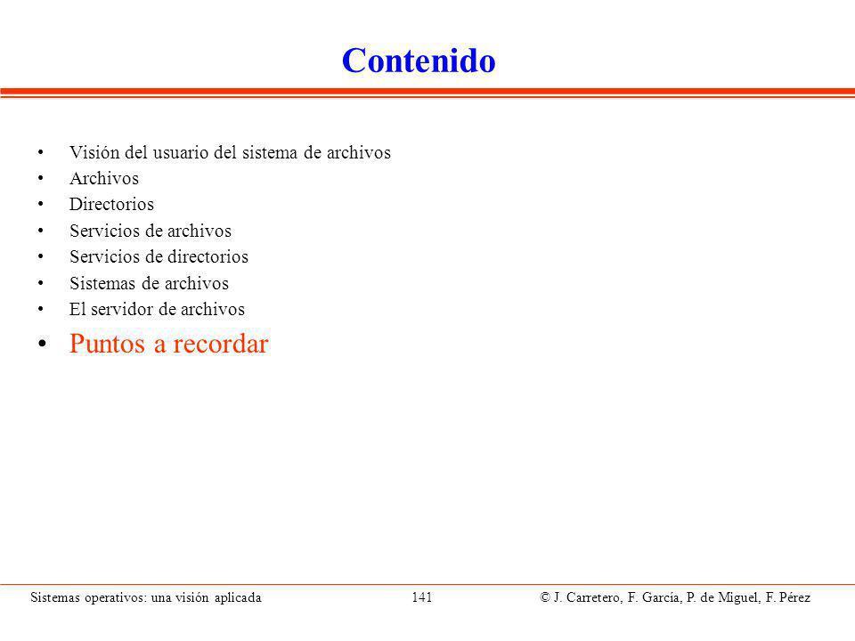 Puntos a recordar (I) · Los archivos y los directorios son los elementos centrales del sistema.
