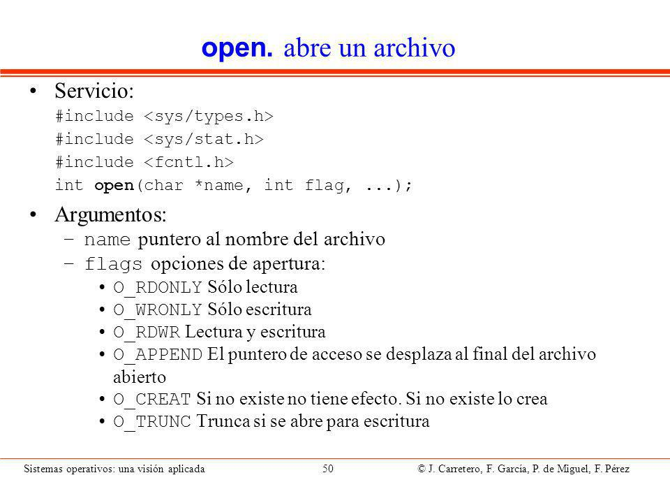 open. Abre un archivo II Devuelve: