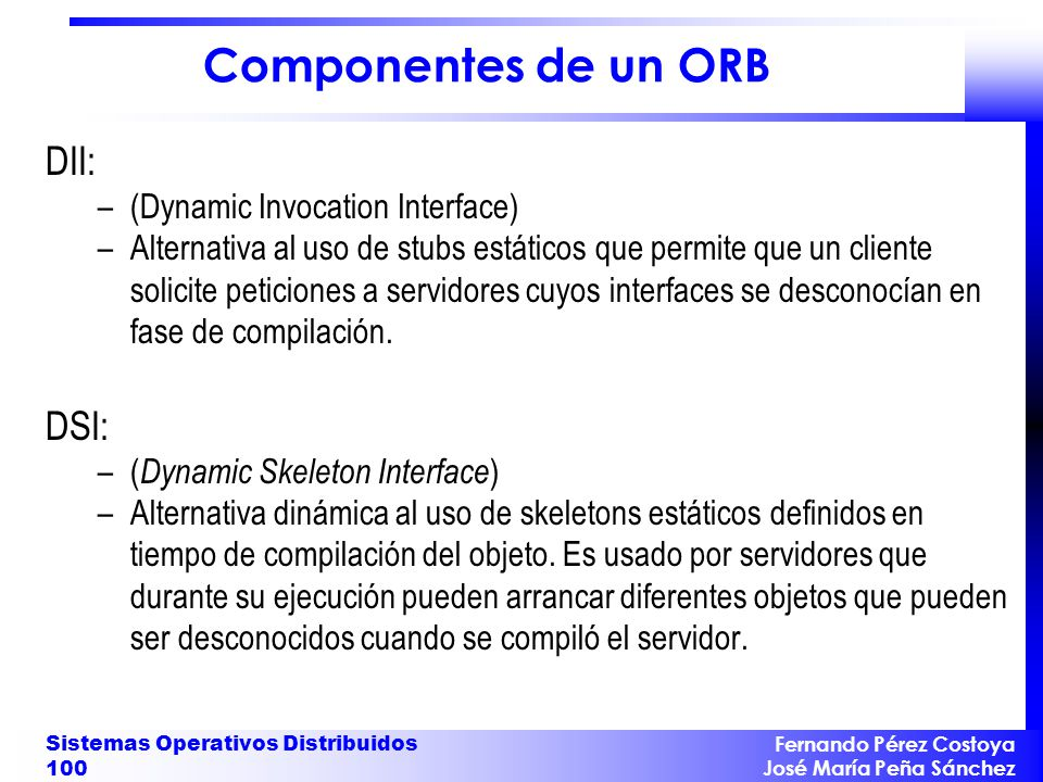 Componentes de un ORB DII: DSI: (Dynamic Invocation Interface)