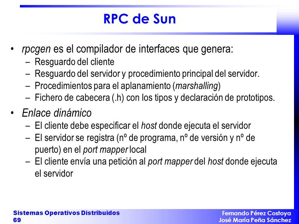 RPC de Sun rpcgen es el compilador de interfaces que genera: