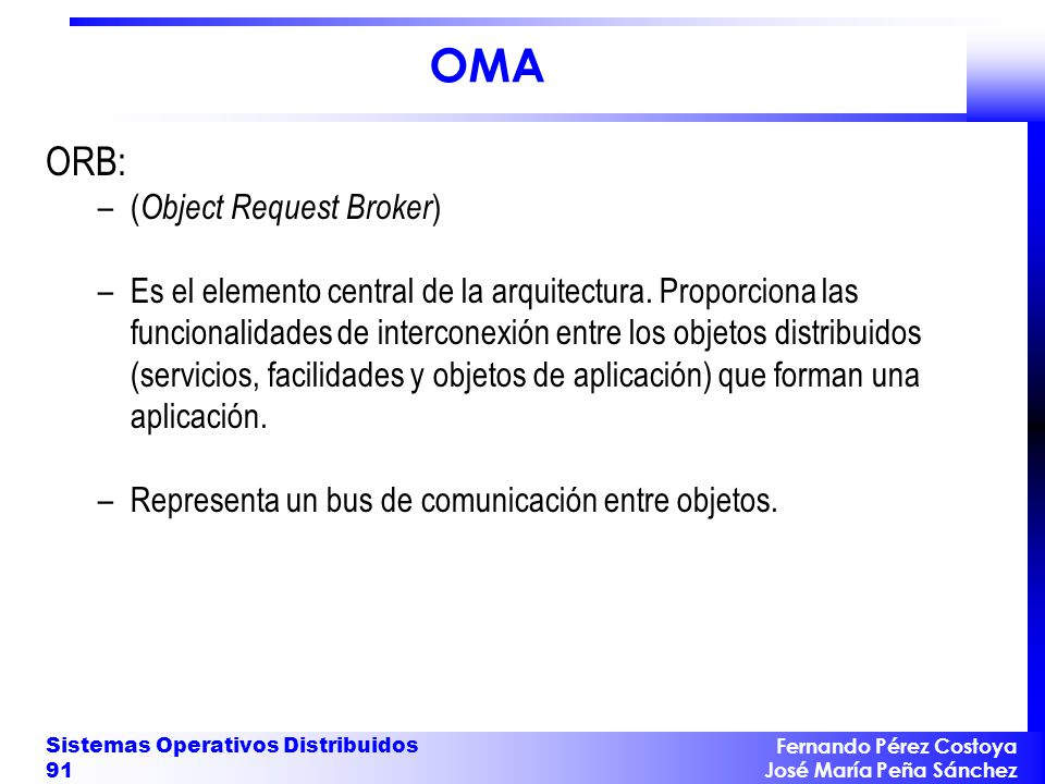OMA ORB: (Object Request Broker)