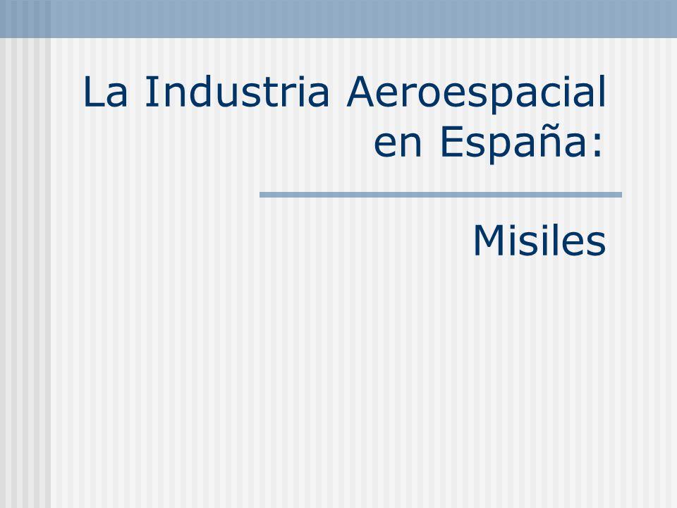 La Industria Aeroespacial en España: Misiles