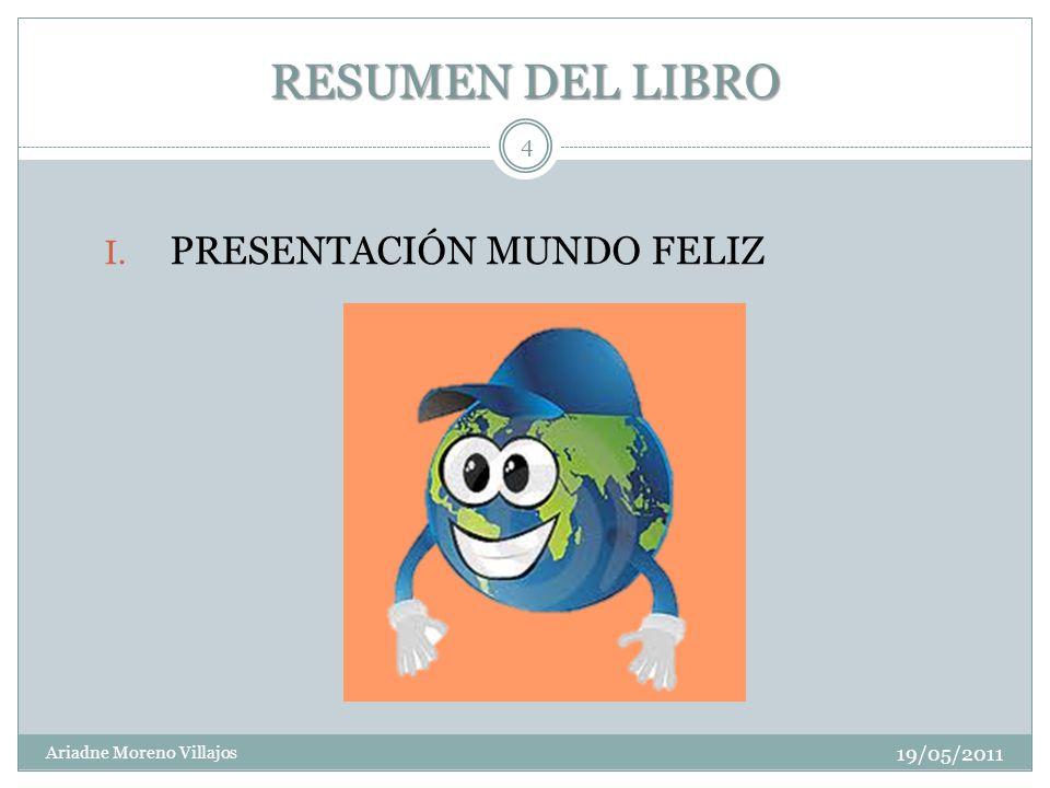 RESUMEN DEL LIBRO PRESENTACIÓN MUNDO FELIZ 19/05/2011