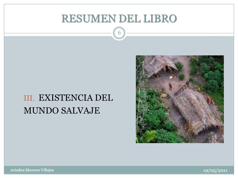 RESUMEN DEL LIBRO EXISTENCIA DEL MUNDO SALVAJE 19/05/2011