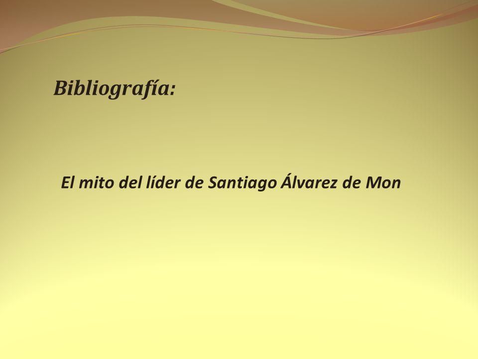 Bibliografía: El mito del líder de Santiago Álvarez de Mon