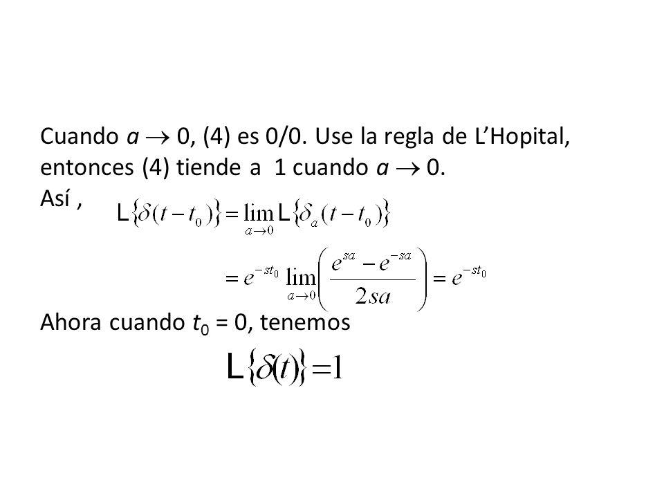 Cuando a  0, (4) es 0/0. Use la regla de L'Hopital, entonces (4) tiende a 1 cuando a  0.