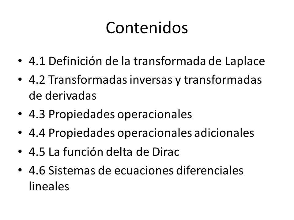 Contenidos 4.1 Definición de la transformada de Laplace