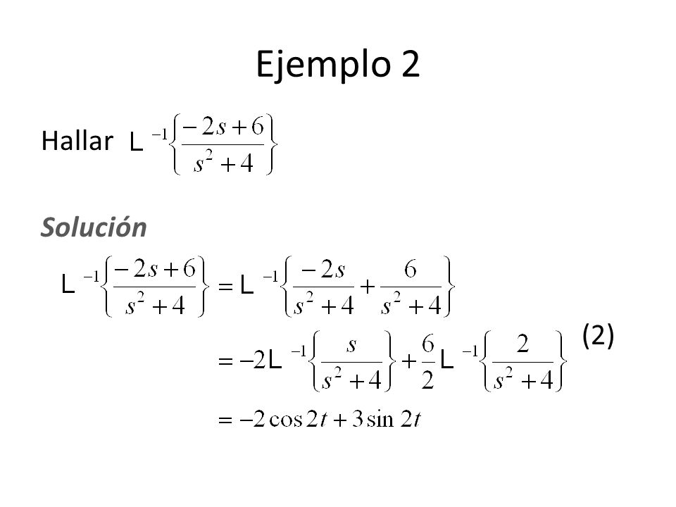 Ejemplo 2 Hallar Solución (2)