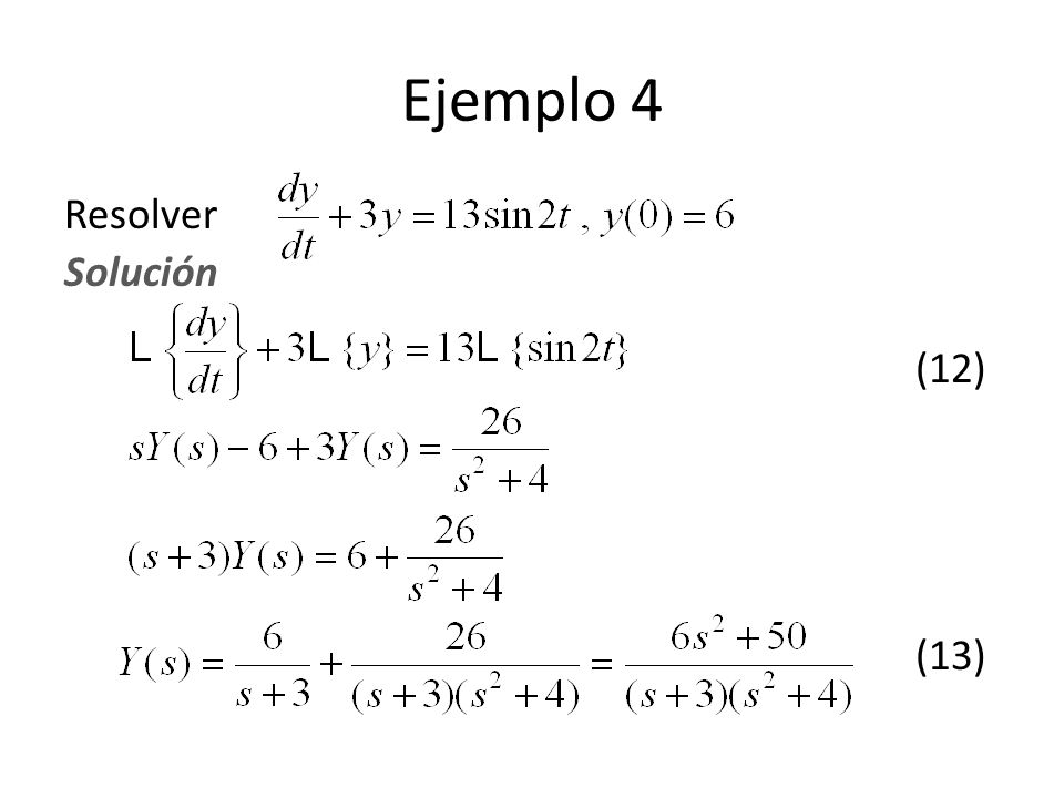 Ejemplo 4 Resolver Solución (12) (13)