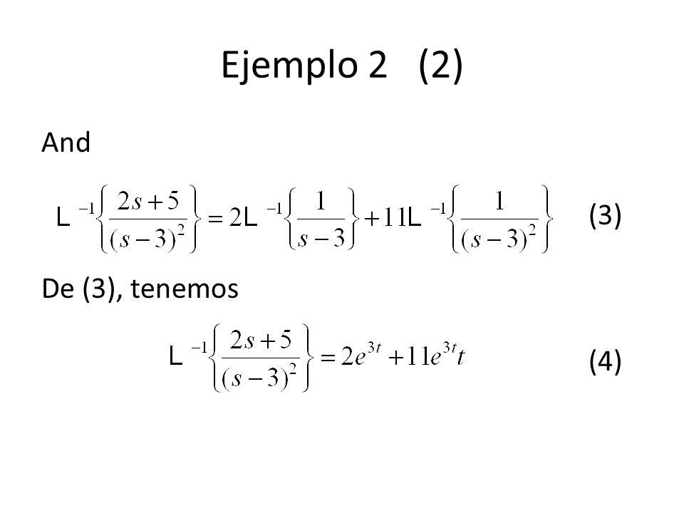 Ejemplo 2 (2) And (3) De (3), tenemos (4)