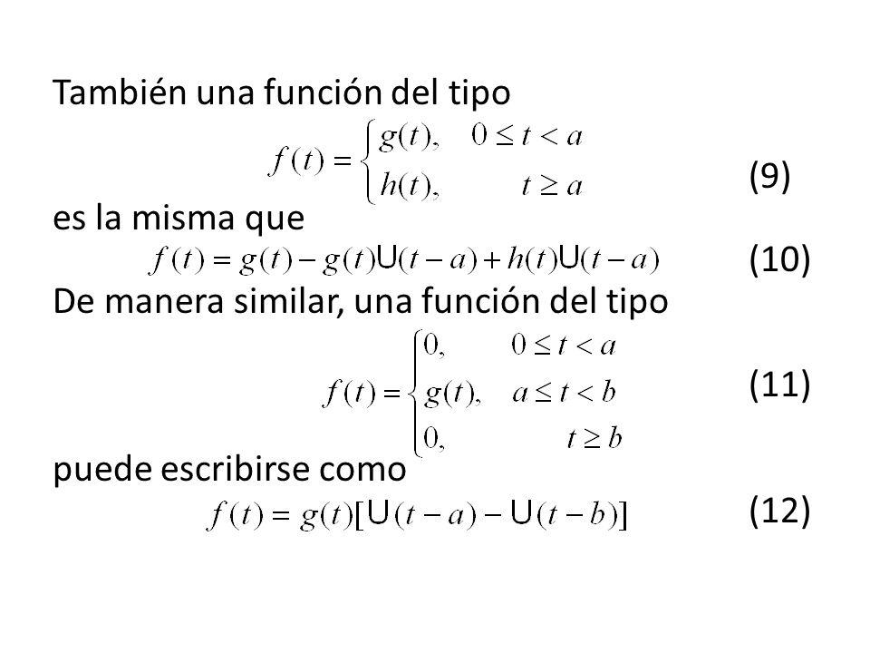 También una función del tipo. (9) es la misma que