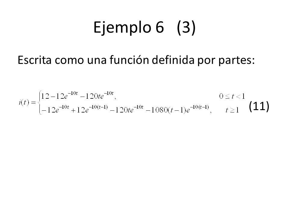Ejemplo 6 (3) Escrita como una función definida por partes: (11)