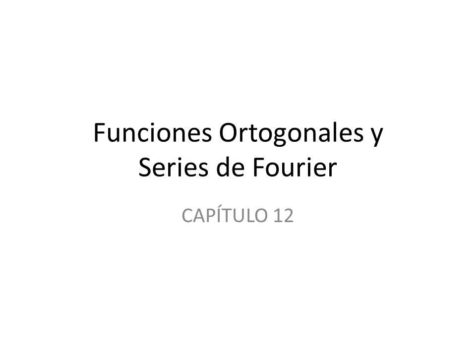 Funciones Ortogonales y Series de Fourier
