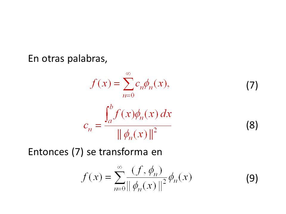En otras palabras, (7) (8) Entonces (7) se transforma en (9)