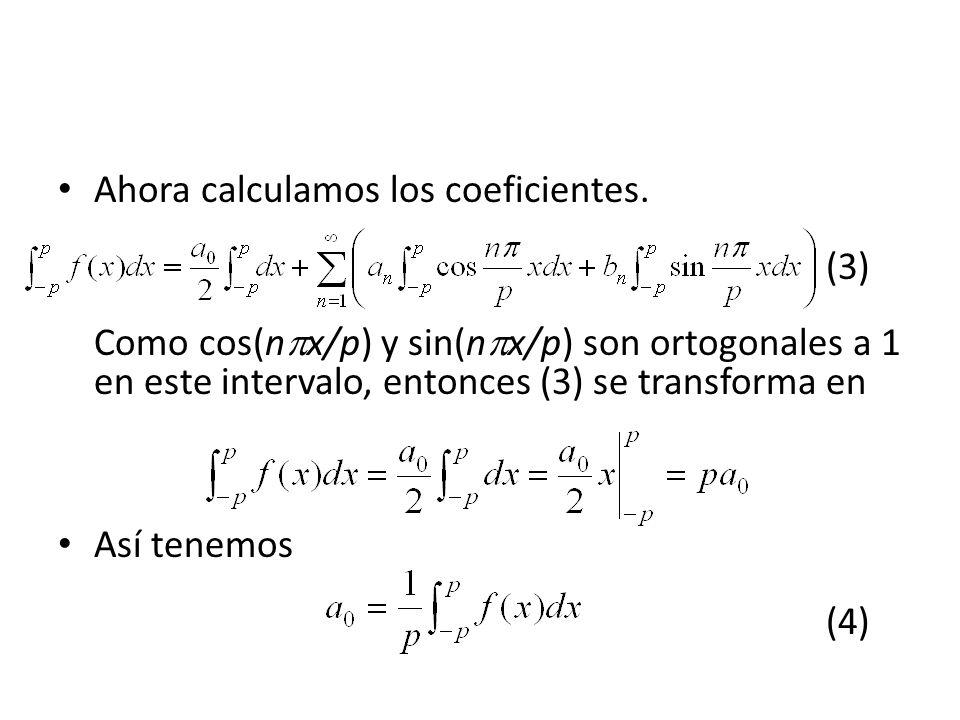 Ahora calculamos los coeficientes