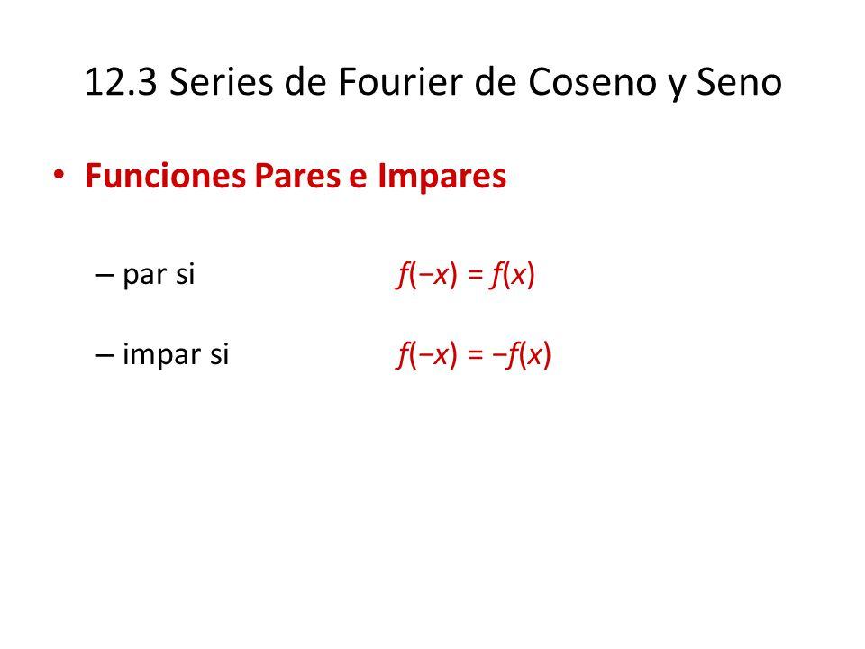 12.3 Series de Fourier de Coseno y Seno