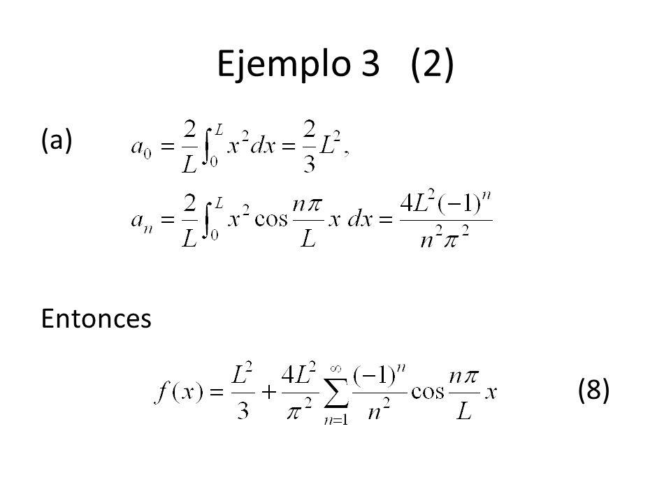 Ejemplo 3 (2) (a) Entonces (8)