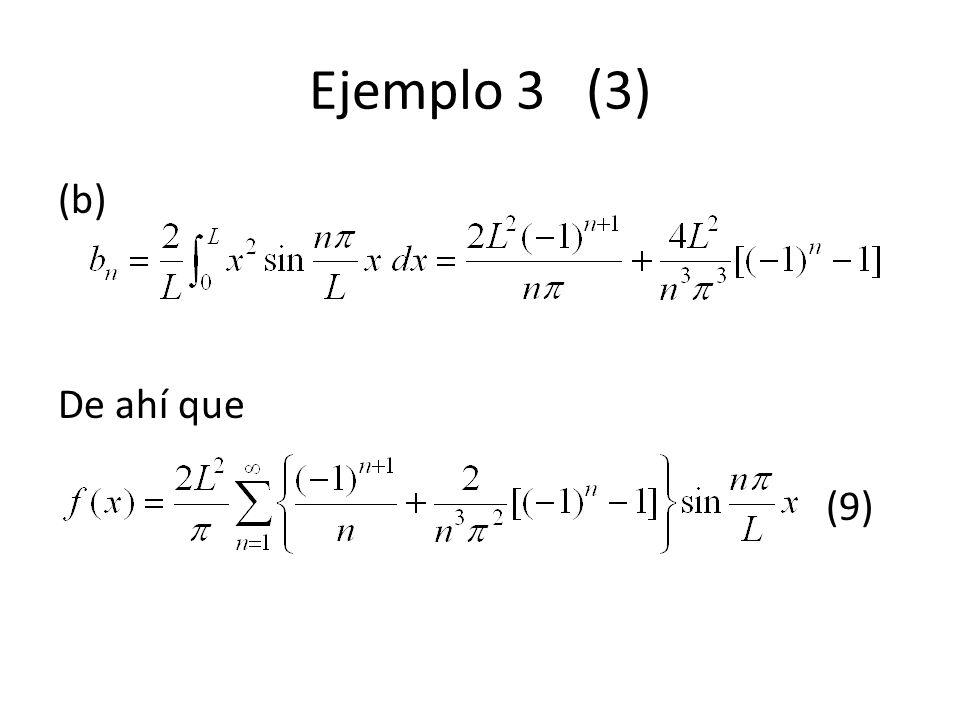 Ejemplo 3 (3) (b) De ahí que (9)