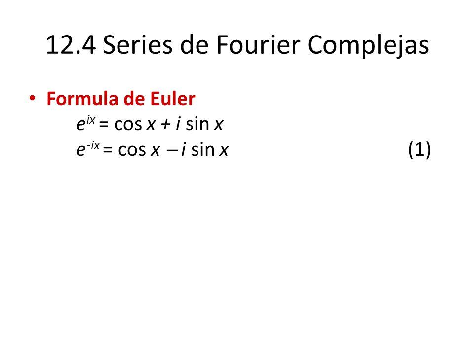 12.4 Series de Fourier Complejas