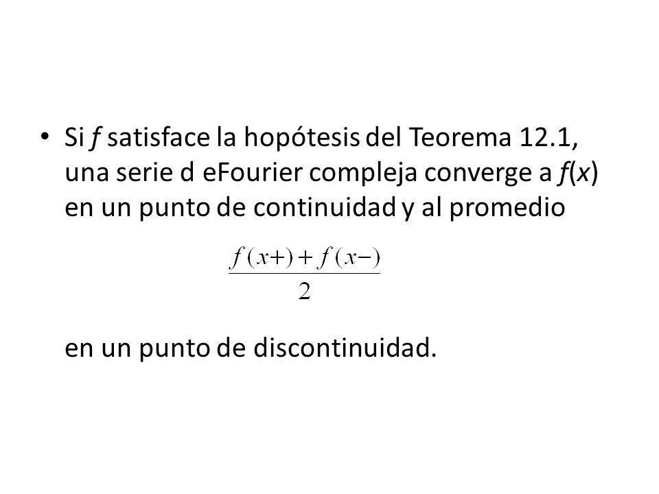 Si f satisface la hopótesis del Teorema 12