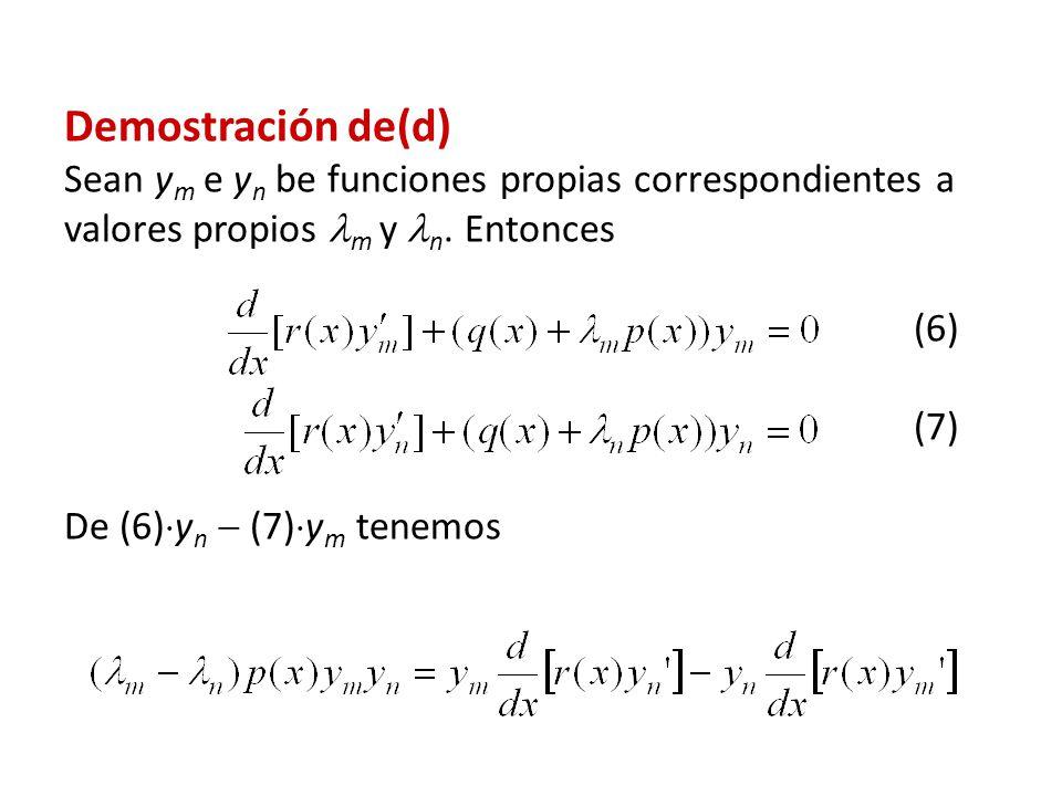 Demostración de(d) Sean ym e yn be funciones propias correspondientes a valores propios m y n.