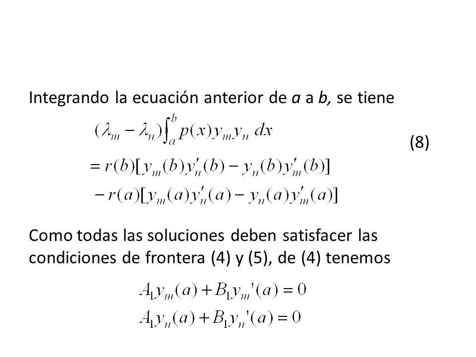 Integrando la ecuación anterior de a a b, se tiene (8)